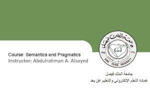 What is Semantics Semantics is the technical term