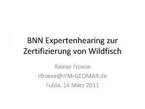BNN Expertenhearing zur Zertifizierung von Wildfisch Rainer Froese