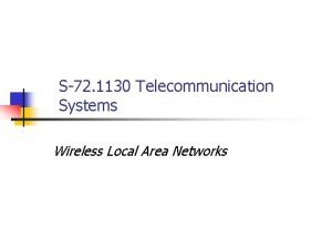 S72 1130 Telecommunication Systems Wireless Local Area Networks