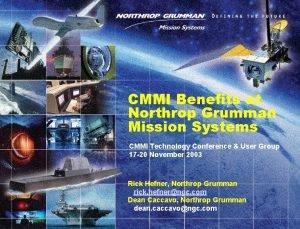 CMMI Benefits at Northrop Grumman Mission Systems CMMI