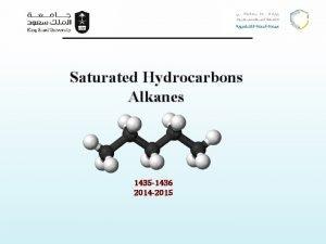 Saturated Hydrocarbons Alkanes 1435 1436 2014 2015 Alkanes