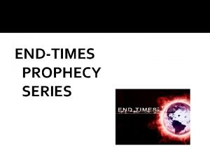 ENDTIMES PROPHECY SERIES ISRAEL IN PROPHECY A Study