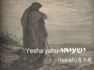 Yeshayahu Isaiah 6 1 6 Yeshayahu Isaiah 6
