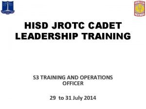 HISD JROTC CADET LEADERSHIP TRAINING S 3 TRAINING