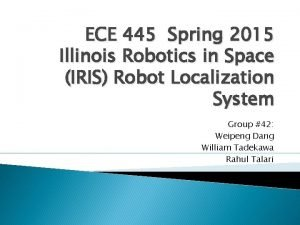 ECE 445 Spring 2015 Illinois Robotics in Space