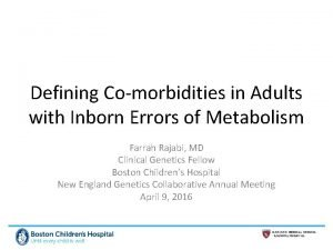 Defining Comorbidities in Adults with Inborn Errors of