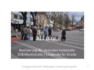 Realisierung der Zentralen Haltestelle ZOB Marktstrae Langendorfer Strae