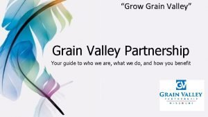 Grow Grain Valley Grain Valley Partnership Your guide