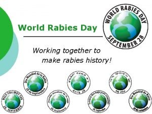 World Rabies Day Working together to make rabies