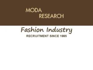 Fashion Industry RECRUITMENT SINCE 1985 PROFILO INIZIO ATTIVIT