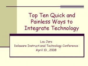 Top Ten Quick and Painless Ways to Integrate