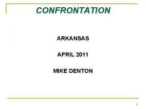 CONFRONTATION ARKANSAS APRIL 2011 MIKE DENTON 1 Crawford