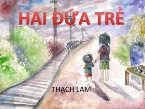 HAI A TR THCH LAM HAI A TR