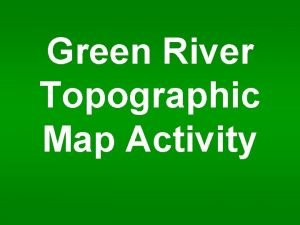 Green River Topographic Map Activity Green River Topographic