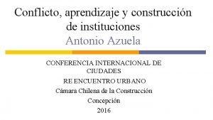 Conflicto aprendizaje y construccin de instituciones Antonio Azuela