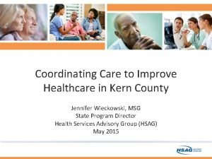 Coordinating Care to Improve Healthcare in Kern County