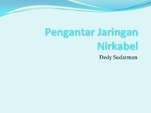 Pengantar Jaringan Nirkabel Dedy Sudarman Sinyal Nirkabel Menggunakan