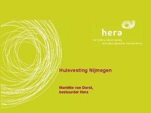 Huisvesting Nijmegen Maritte van Dorst bestuurder Hera Huisvesting