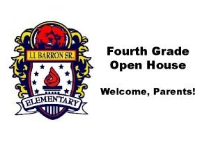 Fourth Grade Open House Welcome Parents Fourth Grade