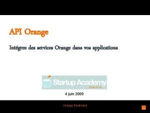 API Orange Intgrez des services Orange dans vos