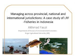Managing across provincial national and international jurisdictions A