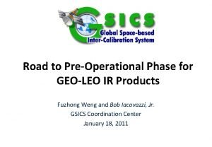 Road to PreOperational Phase for GEOLEO IR Products