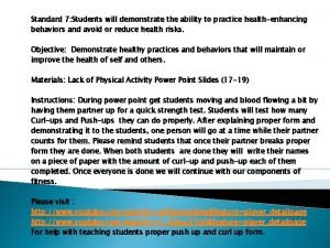 Standard 7 Students will demonstrate the ability to
