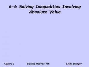6 6 Solving Inequalities Involving Absolute Value Algebra