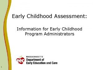 Early Childhood Assessment Information for Early Childhood Program
