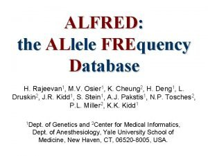 ALFRED the ALlele FREquency Database H Rajeevan 1