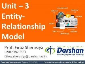 Unit 3 Entity Relationship Model Prof Firoz Sherasiya