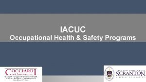 IACUC Occupational Health Safety Programs Occupational Health and