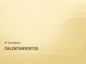 4 th sixweeks CALENTAMIENTOS ENERO 6 ENERO 7