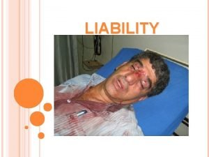 LIABILITY LEGAL ISSUES CIVIL LIABILITY NEGLIGENCE NEGLIGENCE Two