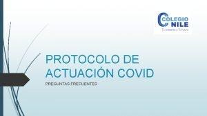 PROTOCOLO DE ACTUACIN COVID PREGUNTAS FRECUENTES Cundo no