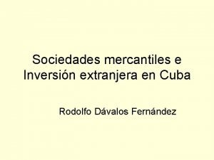 Sociedades mercantiles e Inversin extranjera en Cuba Rodolfo