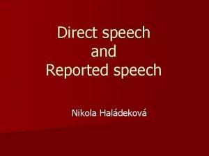 Direct speech and Reported speech Nikola Haldekov Language