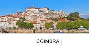 COIMBRA POSIZIONE Coimbra un comune portoghese capoluogo del