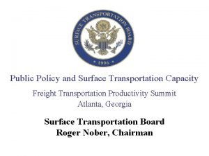 Public Policy and Surface Transportation Capacity Freight Transportation