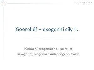 VY32INOVACE26 19 Georelif exogenn sly II Psoben exogennch