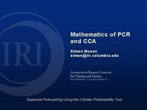 Mathematics of PCR and CCA Simon Mason simoniri