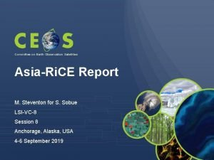 Committee on Earth Observation Satellites AsiaRi CE Report