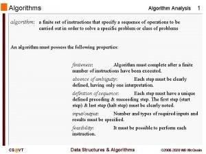 Algorithms Algorithm Analysis 1 algorithm a finite set
