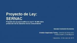 Proyecto de Ley SERNAC Proyecto de Ley que