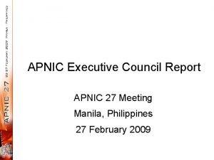 APNIC Executive Council Report APNIC 27 Meeting Manila