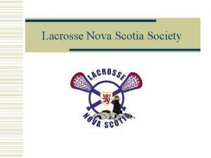 Lacrosse Nova Scotia Society Lacrosse Nova Scotia Society