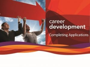 Completing Applications Agenda Application Forms Completing and Submitting