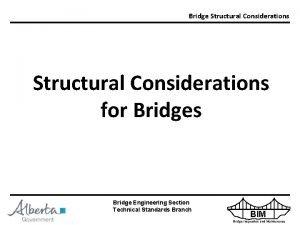 Bridge Structural Considerations for Bridges Bridge Engineering Section