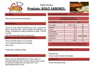 Ficha Tcnica Produto BOLO SABORES DESCRIO INFORMAO NUTRICIONAL
