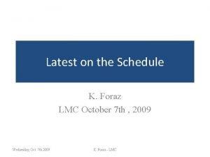 Latest on the Schedule K Foraz LMC October